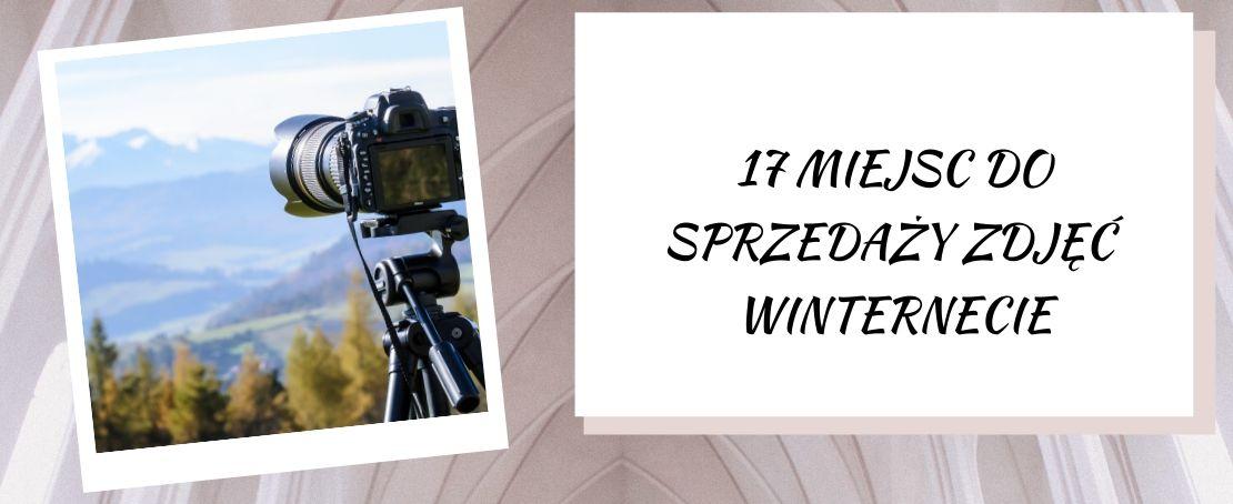 17 miejsc do sprzedaży zdjęć w internecie