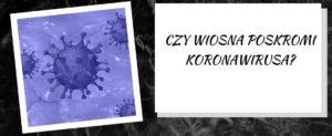 Czy wiosna poskromi koronawirusa?