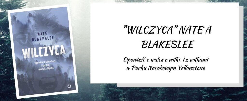 wilczyca nate blakeslee - opowieść o wilkach z Yellowstone