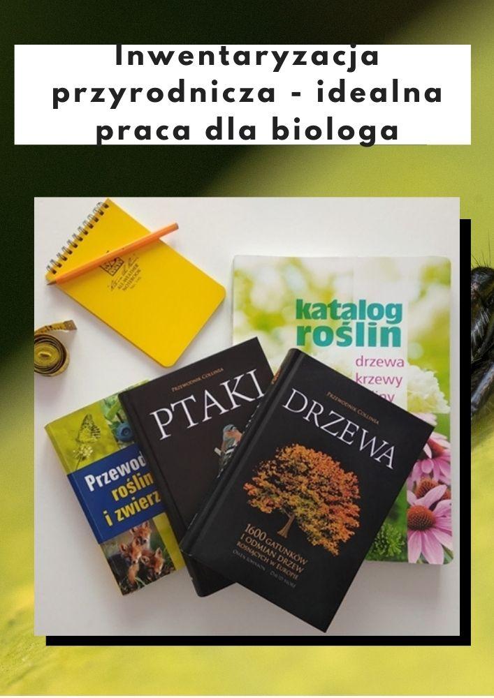 Inwentaryzacja przyrodnicza - idealna praca dla biologa